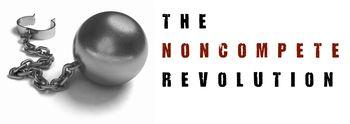 Noncompete revolution